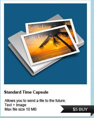 Allows you to send a file to the future.  Text + Image. Max file size 10 MB